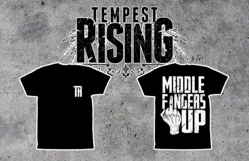 Tempest Rising: Middle Fingers Up T